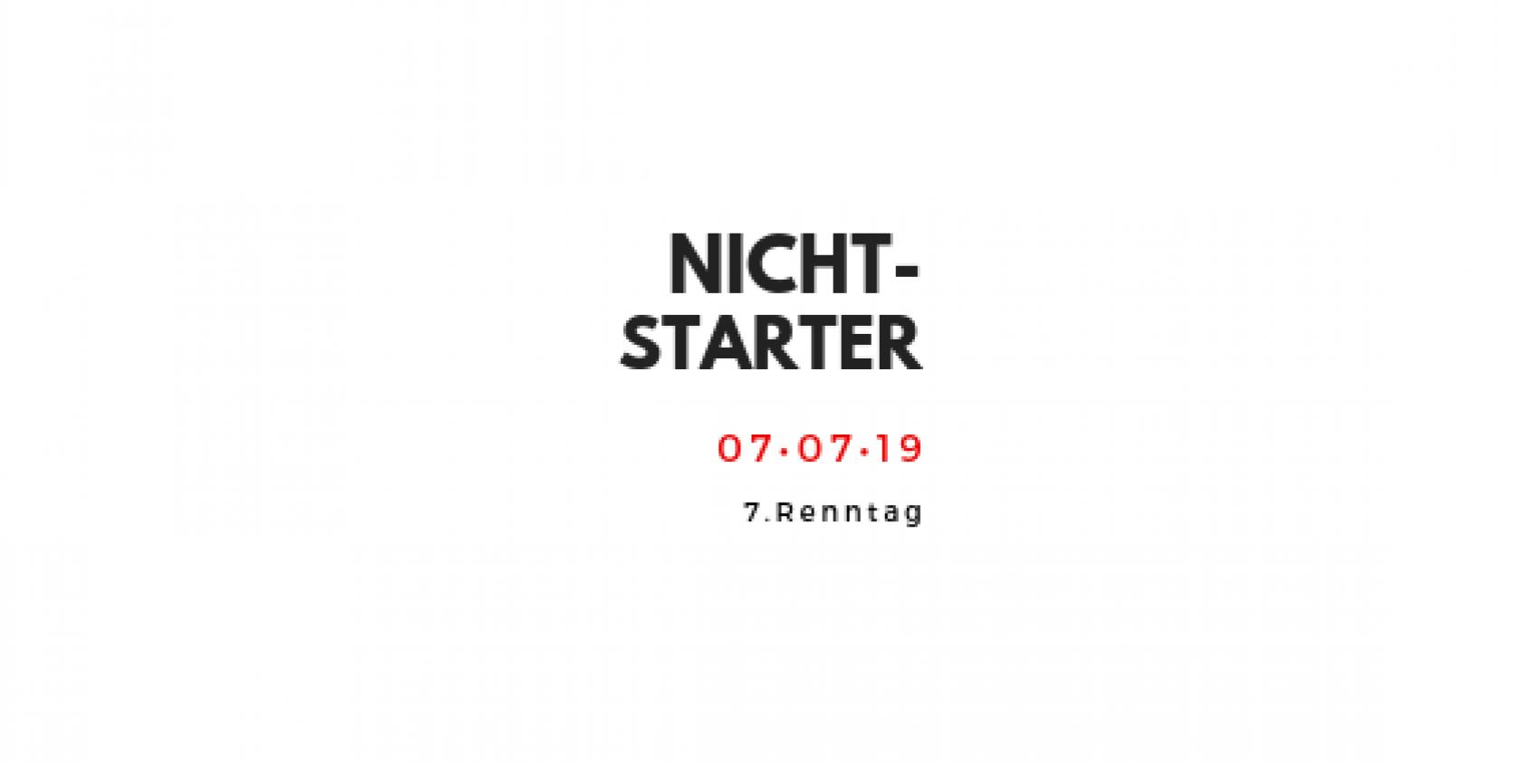 Nichtstarter am 7. Renntag, Samstag 07. Juli 2019