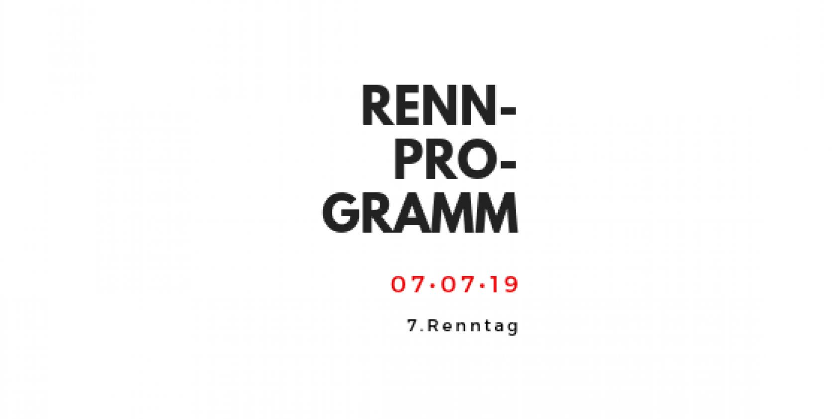 Rennprogramm für den 7. Renntag, Sonntag 07. Juli 2019