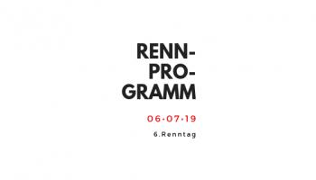 Rennprogramm für den 6. Renntag, Samstag 06. Juli 2019